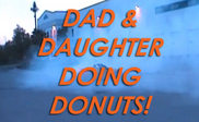 Father teaches daughter how to do doughnuts
